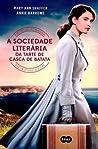 A Sociedade Literária da Tarte de Casca de Batata by Mary Ann Shaffer