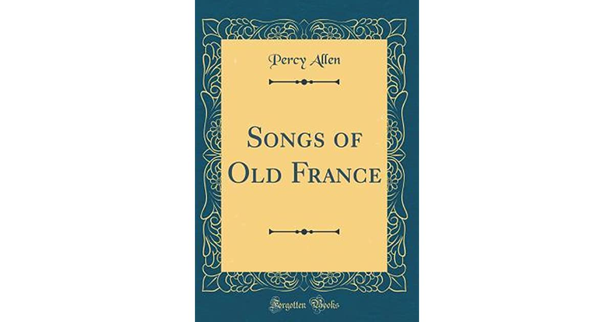 Songs of Old France by Percy Stafford Allen