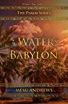 By the Waters of Babylon (Psalm, #2)