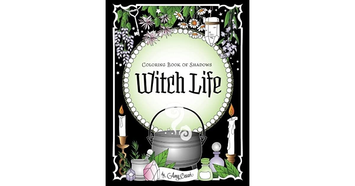 Coloring Book Of Shadows Witch Life By Amy Cesari