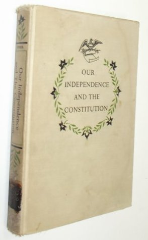 Our Independence and the Constitution