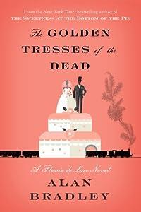 The Golden Tresses of the Dead (Flavia de Luce, #10)