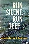 Run Silent, Run Deep by Edward L. Beach
