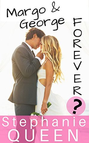 Margo & George Forever?: a Romantic Comedy