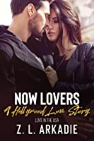 Now Lovers (LOVE in the USA, A Hollywood Love Story Book 2)
