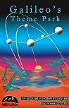 Galileo's Theme Park (Third Flatiron Anthologies #23)
