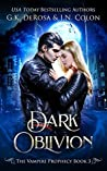 Dark Oblivion (The Vampire Prophecy #3)