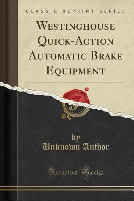 Westinghouse Quick-Action Automatic Brake Equipment  by  Unknown