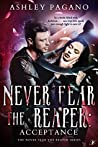 Never Fear the Reaper 3: Acceptance: The Never Fear the Reaper Series