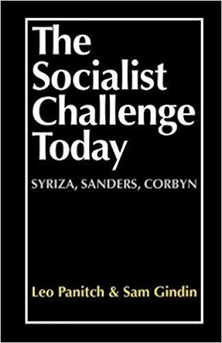 The Socialist Challenge Today - Gindin, Sam; Panitch, Leo;