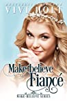 Make-Believe Fiancé (Make-Believe Series, #1)