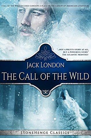 The Call of the Wild - Annotated (StoneHenge Classics) (StoneHenge Classics Literature Series)
