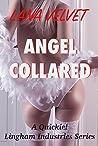 Angel Collared: Lingham Industries Series