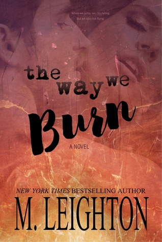 The Way We Burn by Michelle Leighton