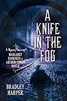 A Knife in the Fog (Margaret Harkness and Arthur Conan Doyle #1)