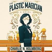 The Plastic Magician (The Paper Magician, #4)