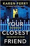 Your Closest Friend