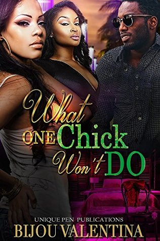 What One Chick Won't Do by Bijou Valentina