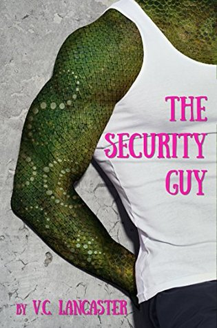 The Security Guy by V.C. Lancaster