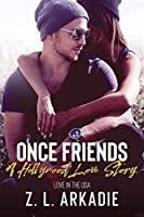 Once Friends (LOVE in the USA, A Hollywood Love Story Book 1)