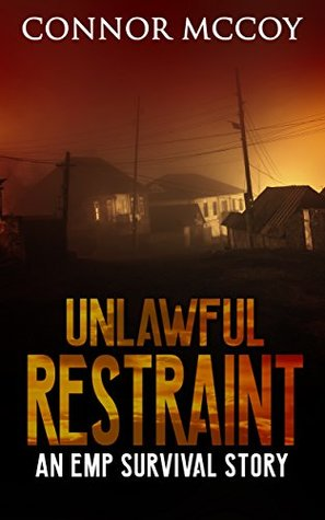 Unlawful Restraint: An EMP survival story (The Hidden Survivor #2)