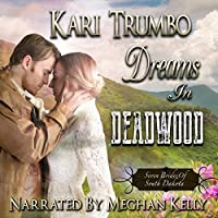 Dreams in Deadwood (Seven Brides of South Dakota, #1)