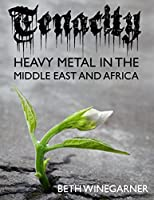 Tenacity: Heavy Metal in the Middle East and Africa
