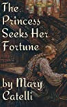 The Princess Seeks Her Fortune