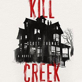 Kill Creek by Scott Thomas