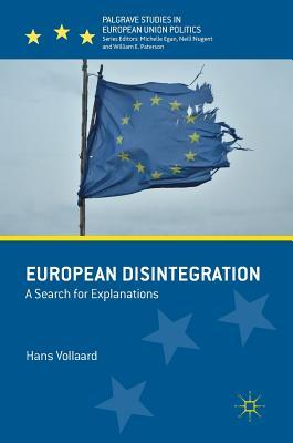 European Disintegration A Search for Explanations