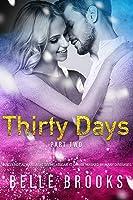 Thirty Days Part 2 (Thirty Days, #2)