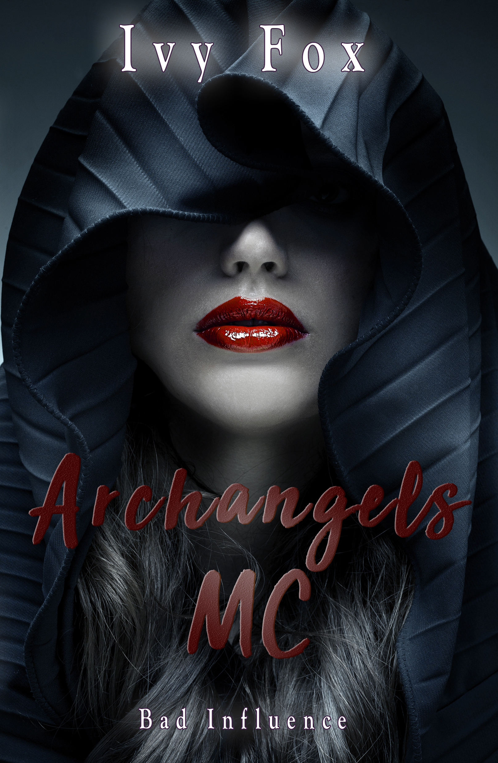 Archangels MC (Bad Influence, #2) by Ivy Fox