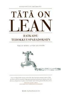Tätä on Lean - Ratkaisu tehokkuusparadoksiin by Niklas Modig