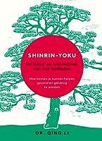 Shinrin-Yoku. De kunst en wetenschap van het bosbaden