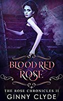 Blood Red Rose (The Rose Chronicles, #2)