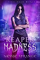 Reaper Madness (Living Dead World Book 2)
