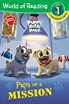 World of Reading: Puppy Dog Pals Pups on a Mission (Level 1 Reader plus Fun Facts)