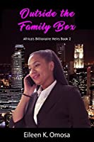 Outside the Family Box: Africa's Billionaire Heirs (Africa's Billionaire Heirs Series Book 2)