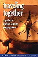 Traveling Together: A Guide for Disciple-Forming Congregations