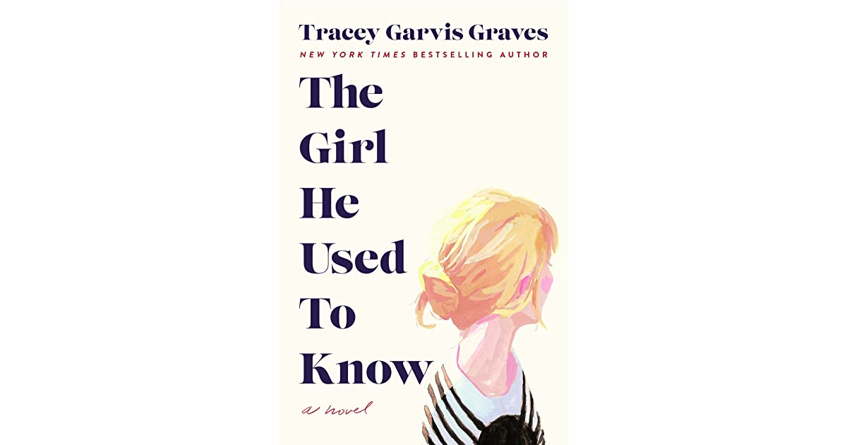 a5ea6870398dde The Girl He Used to Know by Tracey Garvis Graves