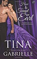 How to Tempt an Earl (Raven Club) (Volume 1)