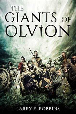 The Giants of Olvion: Book Three in the Olvion Trilogy (The Chronicles of Olvion)