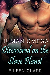 Human Omega: Discovered on the Slave Planet (Pykh, #1)