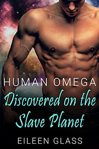 Human Omega: Discovered on the Slave Planet by Eileen Glass