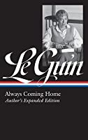 Always Coming Home: Author's Expanded Edition