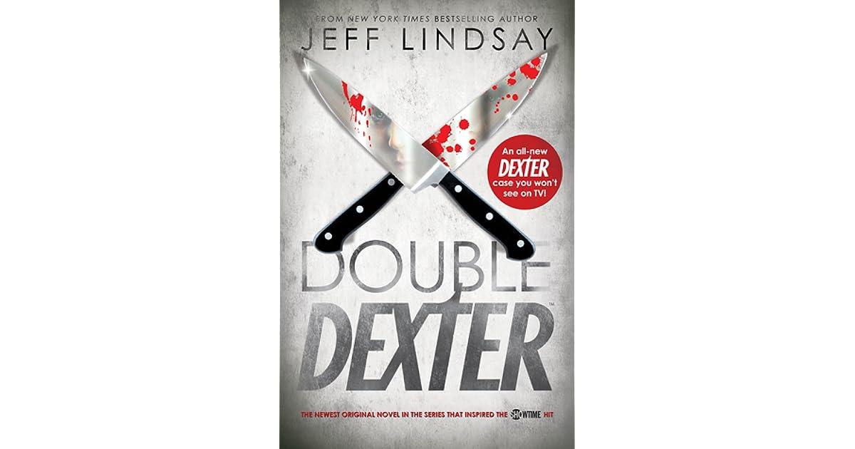 Double Dexter Dexter 6 By Jeff Lindsay