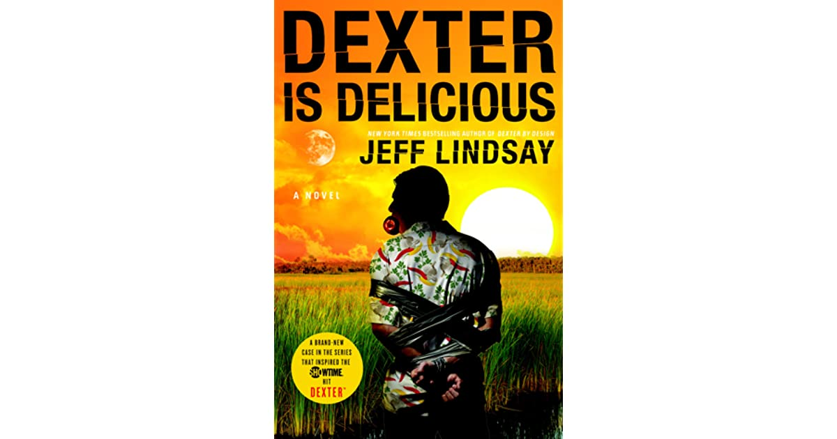 Dexter Is Delicious Dexter 5 By Jeff Lindsay