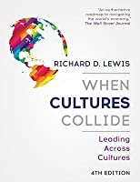 When Cultures Collide: Leading Across Cultures 4th Edition