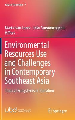 Environmental Resources Use and Challenges in Contemporary Southeast Asia Tropical Ecosystems in Transition
