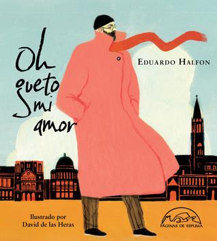 Oh gueto mi amor by Eduardo Halfon